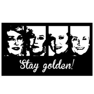 Stay Golden! - The Golden Girls - 80's T-Shirt