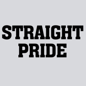 STRAIGHT PRIDE - sexual t-shirt. heterosexual t-shirt