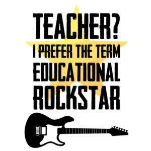 TEACHER? I prefer the term educational rockstar - teacher t-shirt