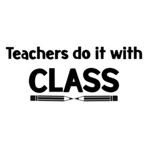 Teachers Do It With Class T-Shirt