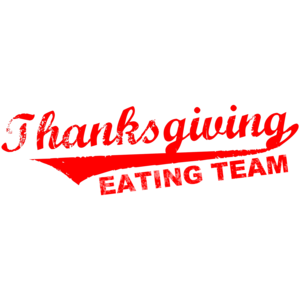 Thanksgiving Eating Team Shirt