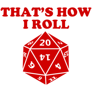 That's How I Roll - Icosahedron Shirt