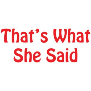 That's What She Said Kid's Shirt