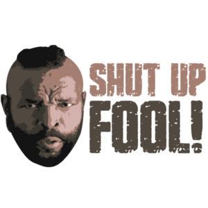 The A Team - Shut Up Fool - Mr. T 80's T-Shirt