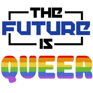 The future is queer - funny gay pride t-shirt / LGBTQ T-Shirt