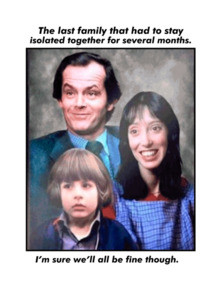 The last family that had to stay isolated together for several months. The Shining covid-19 coronavirus t-shirt