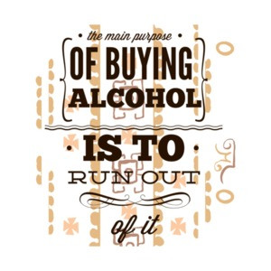 The Main Purpose Of Buying Alcohol Is To Run Out Of It Drinking T-Shirt