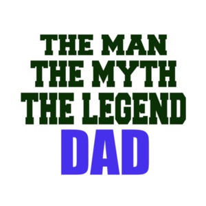 The Man The Myth The Legend Dad T-Shirt