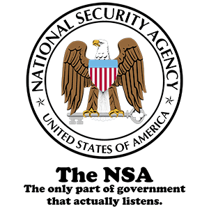 The Nsa The Government Is Listening! Funny Shirt