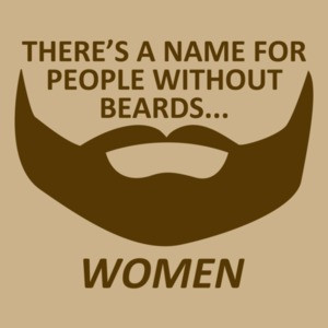 There's A Name For People Without Beards T-Shirt