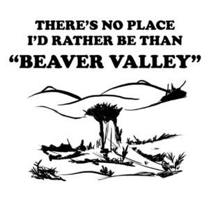There's no place I'd rather be than Beaver Valley - offensive sexual t-shirt