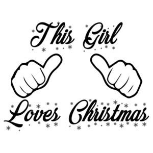 This girl loves Christmas - Funny Christmas T-Shirt