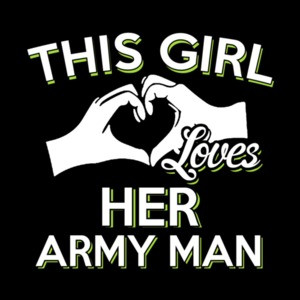 This Girl Loves Her Army Man T-Shirt