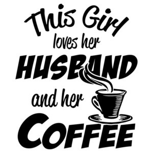 This Girl Loves Her Coffee And Her Husband T-Shirt