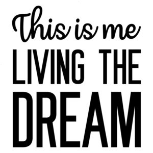 This is me living the dream - funny t-shirt