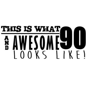 This is what 90 and awesome looks like 90th birthday t-shirt - happy birthday 90