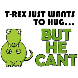 T-rex Wants A Hug Shirt