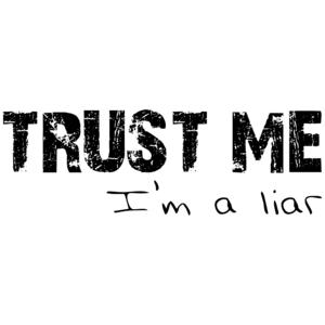 Trust Me. I'm A Liar Shirt