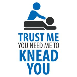 Trust me you need me to knead you - funny massage therapist - funny masseuse tshirt.