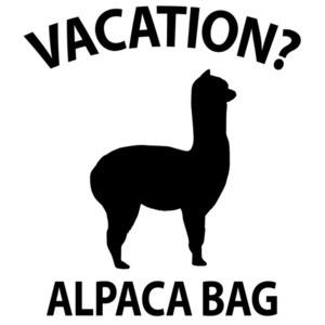 Vacation? Alpaca Bag - Funny Pun T-Shirt
