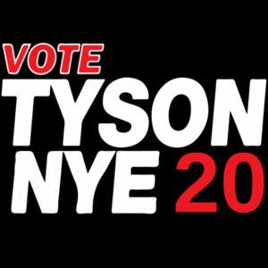 Vote TYSON NYE 2020 shirt