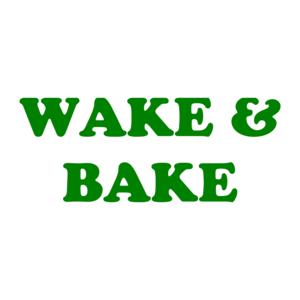 WAKE & BAKE Shirt