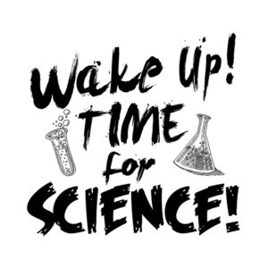 Wake Up Time For Science T-Shirt