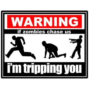 Warning: If Zombies Chase Us, I'm Tripping You - Cool Zombie Shirt