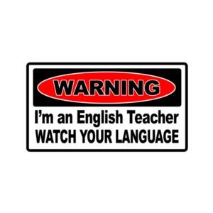 Warning I'm An English Teacher Watch Your Language T-Shirt