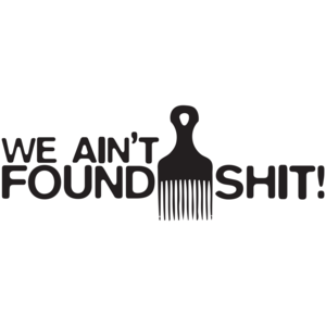 We Ain't Found Shit - Space Balls T-shirt