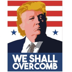 We Shall Over Comb - Donald Trump T-Shirt