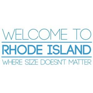 Welcome to Rhode Island - Where size doesn't matter. Rhode Island T-Shirt