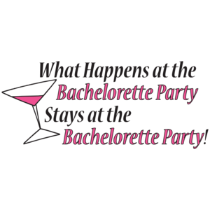 What Happens At The Bachelorette Party Stays At The Bachelorette Party T-Shirt