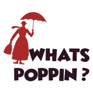 What's Poppin? - Funny Mary Poppins Shirt