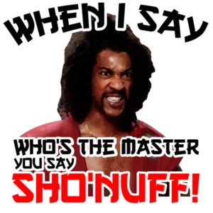 When I say who's the master you say sho'nuff! the last dragon T-Shirt - 80's tshirt