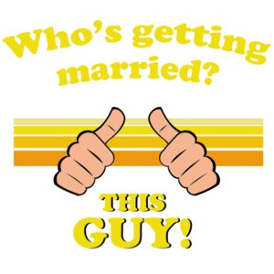 Who's getting married? This guy! Funny Groom T-Shirt