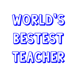 World's Bestest Teacher Shirt