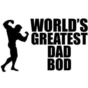 World's Greatest Dad Bod T-Shirt