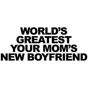 World's Greatest Your Mom's New Boyfriend T-shirt