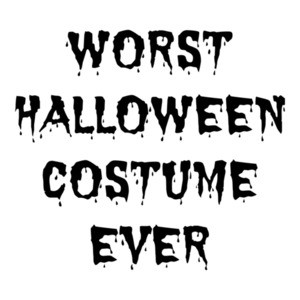 Worst Halloween Costume Ever - Funny Halloween T-Shirt