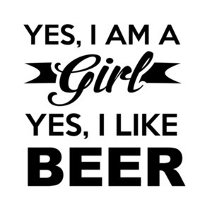 Yes I Am A Girl Yes I Like Beer T-Shirt