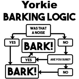 Yorkie Barking Logic - Yorkie / Yorkshire Terrier T-Shirt
