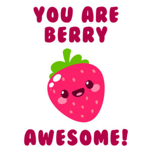 You are berry awesome - cute t-shirt