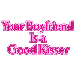 Your Boyfriend Is A Good Kisser T-shirt