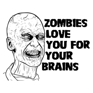 Zombies Love You For Your Brains - Zombie Shirt