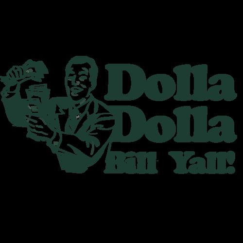 6a9fe6c2 Dolla Dolla Bill Yall! T-Shirt shirt