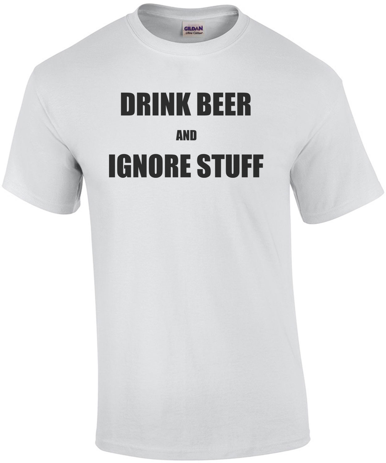 Drink Beer And Ignore Stuff Drinking Shirt 3p