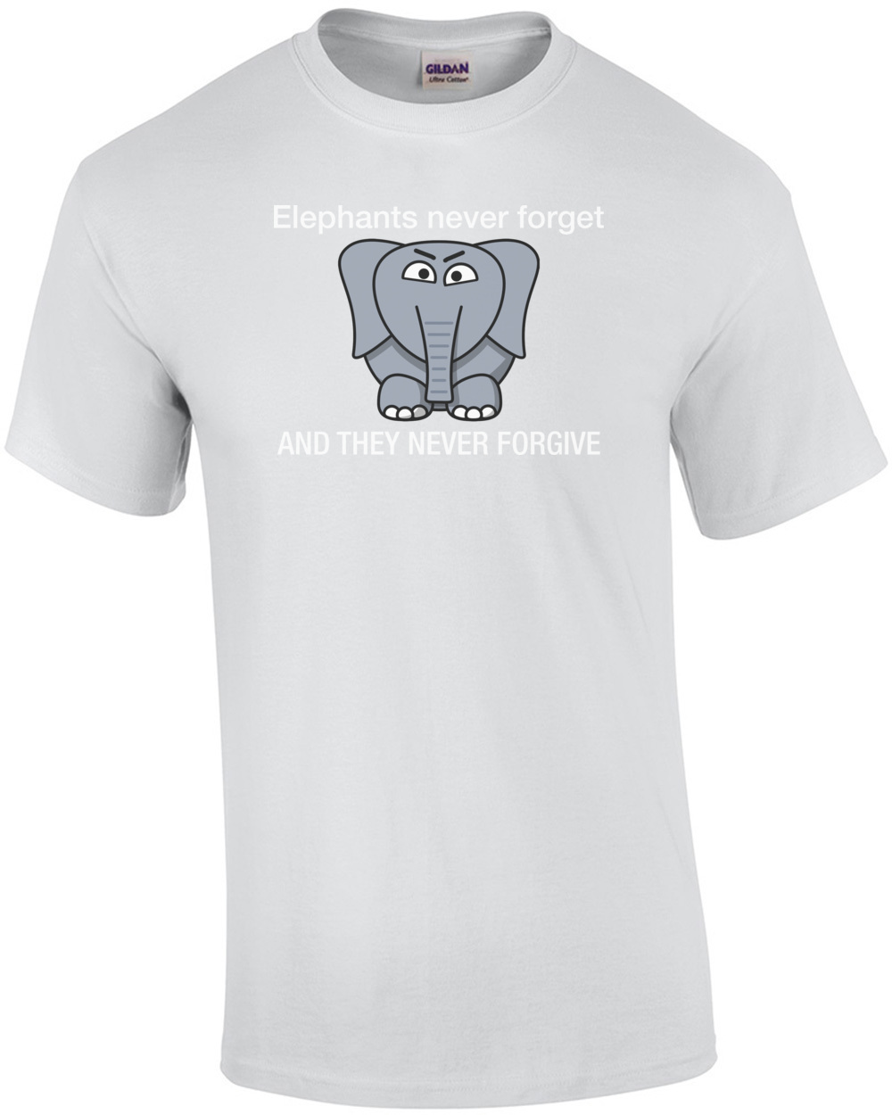 161e0457 Elephants never forget and they never forgive t-shirt