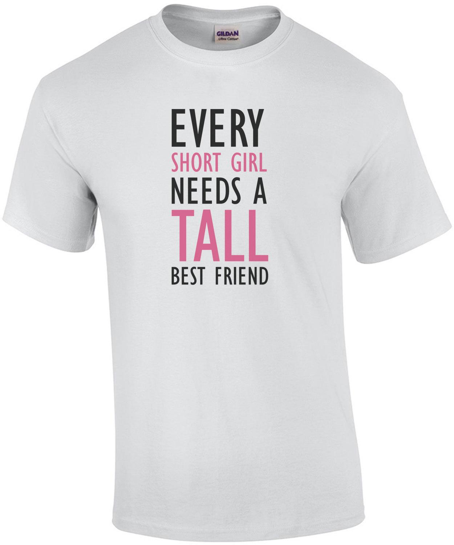 Kurzarm Top Basic Print-Shirt Comedy Shirts Damen V-Neck Every Short Girl Needs a Tall Best Friend 100/% Baumwolle V-Ausschnitt