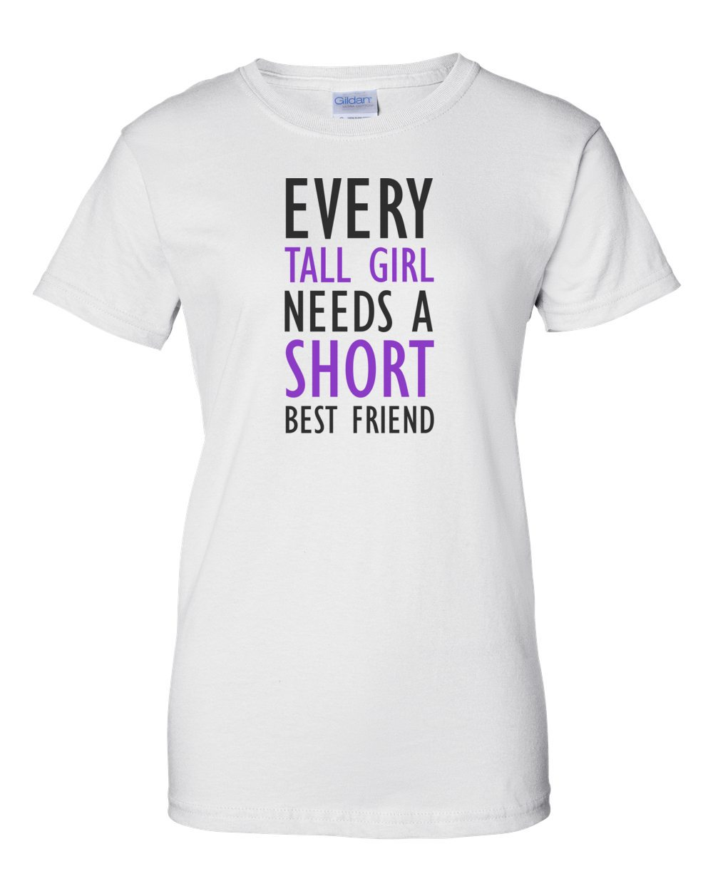 cb926680f Every tall girl needs a shirt best friend - funny ladies t-shirt
